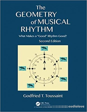 "The Geometry of Musical Rhythm: What Makes a ""Good"" Rhythm Good?, Second Edition"