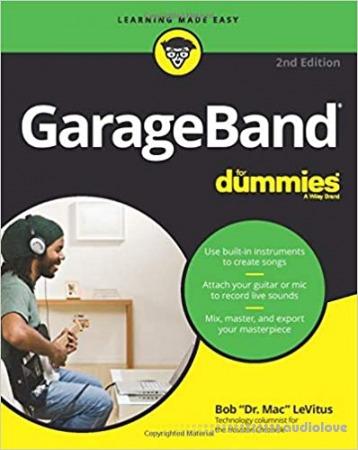 GarageBand For Dummies 2nd Edition (For Dummies (Computer Tech))