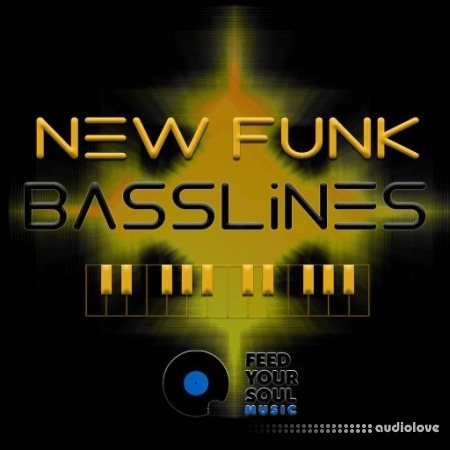 Feed Your Soul Music Feed Your Soul New Funk Basslines