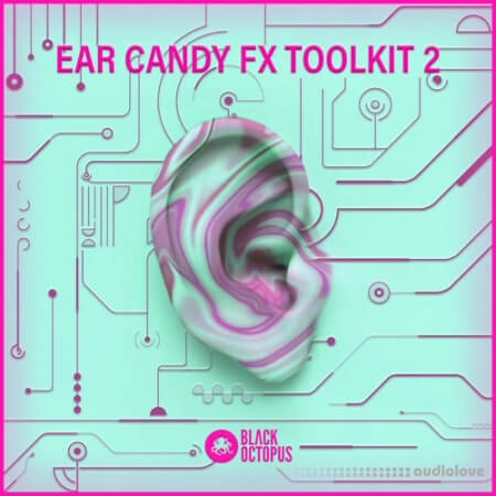 Black Octopus Sound Ear Candy FX Toolkit Vol.2