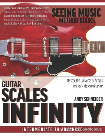Guitar Scales Infinity: Master the Universe of Chords In Every Style and Genre