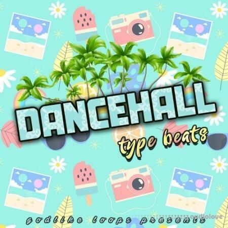 Godlike Loops Dancehall Type Beats