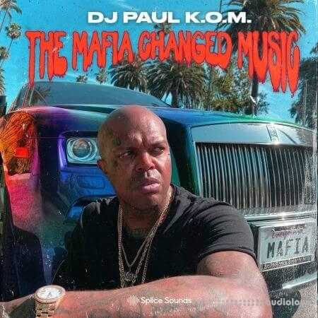 Splice Sounds DJ Paul K.O.M. presents The Mafia Changed Music Sample Pack