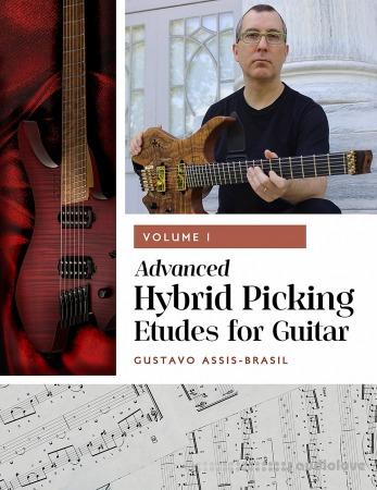 Gustavo Assis-Brasil Advanced Hybrid Picking Etudes Vol.1