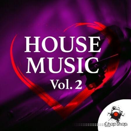 Chop Shop Samples Love House Music Vol.2