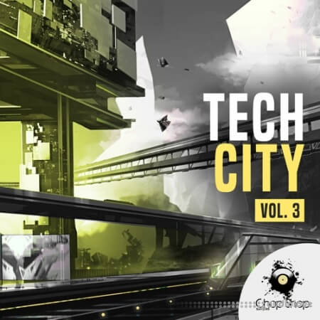 Chop Shop Samples Tech City Vol.3