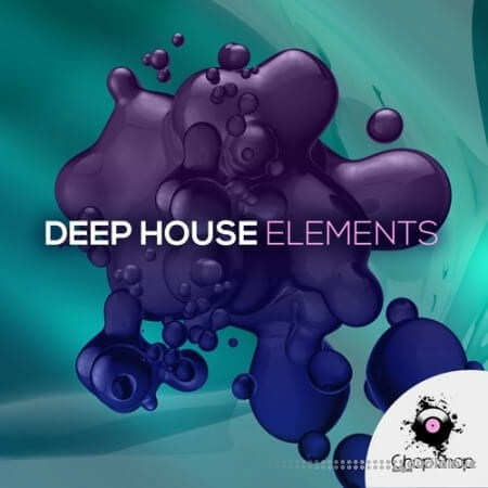 Chop Shop Samples Deep House Elements
