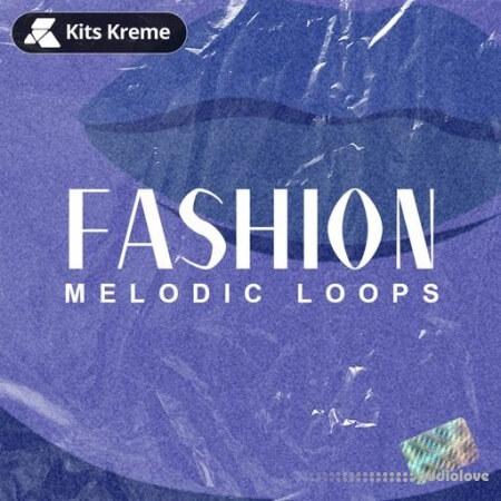 Kits Kreme Fashion (Melodic Loops)