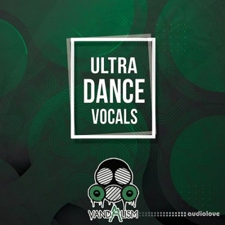 Vandalism Ultra Dance Vocals