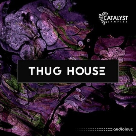 Catalyst Samples Thug House