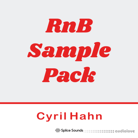 Splice Sounds RnB Sample Pack by Cyril Hahn