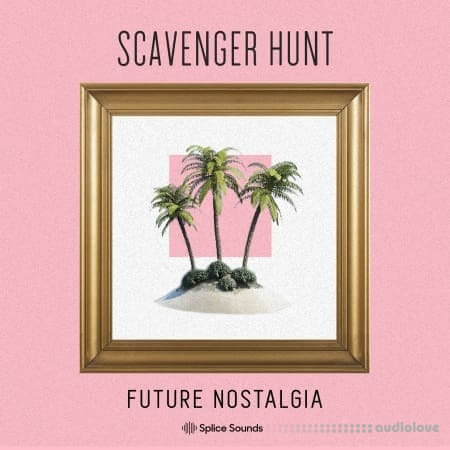 Splice Sounds Scavenger Hunt Future Nostalgia
