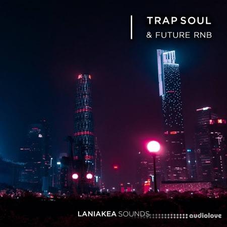 Laniakea Sounds Trap Soul And Future RnB