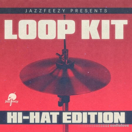 Jazzfeezy Loop Kit Hi-Hat Edition