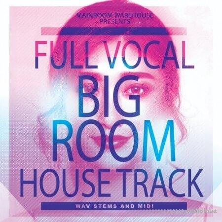 Mainroom Warehouse Full Vocal Big Room House Track MULTiFORMAT