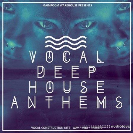 Mainroom Warehouse Vocal Deep House Anthems MULTiFORMAT