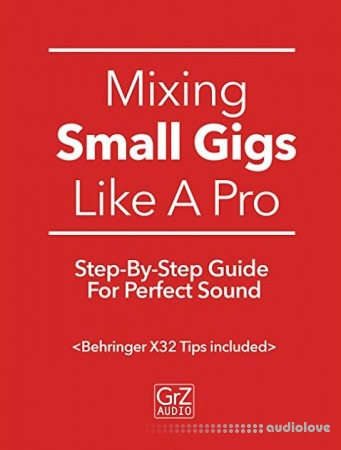 Mixing Small Gigs Like A Pro: Step-By-Step Guide For Perfect Sound