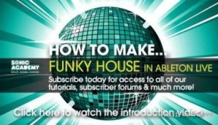 Sonic Academy How to Make Funky House in Ableton Live 9 TUTORiAL