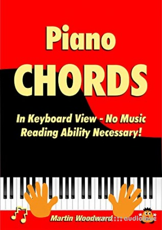 Piano Chords In Keyboard View No Music Reading Ability Necessary!