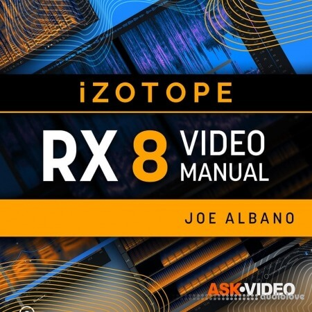 Ask Video iZotope RX 8 101 RX 8 - The Video Manual