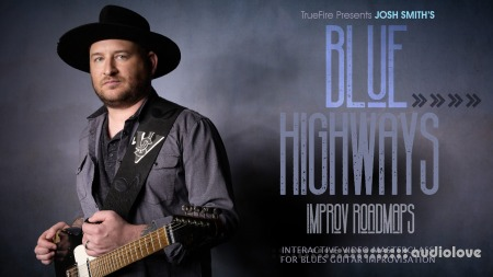 Truefire Josh Smith Blues Highway Improv Roadmaps TUTORiAL