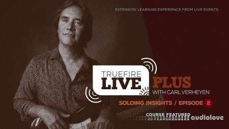 Truefire Carl Verheyen Live Plus Soloing Insights Ep. 2 TUTORiAL