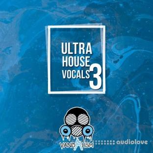 Vandalism Ultra House Vocals 3