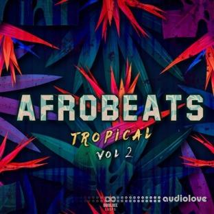 Godlike Loops Afrobeats Tropical Volume 2