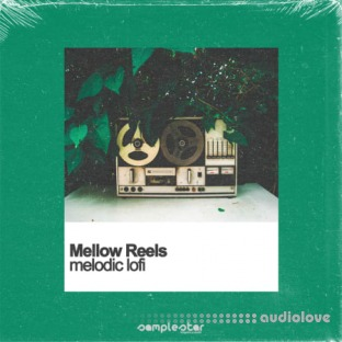 Samplestar Mellow Reels Melodic Lofi