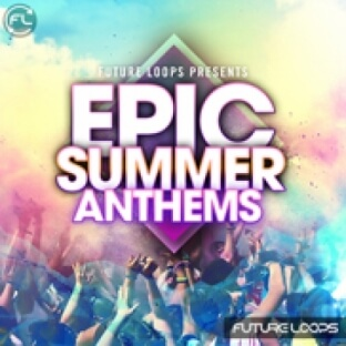Future Loops Epic Summer Anthems