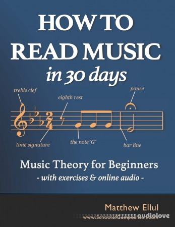 How to Read Music in 30 Days: Music Theory for Beginners - with Exercises & Online Audio