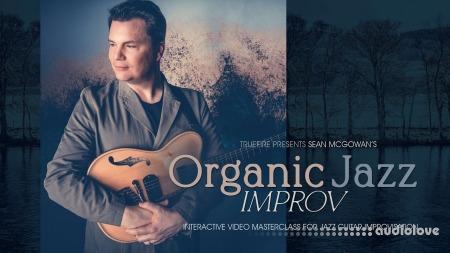 Truefire Sean McGowan Organic Jazz Improv