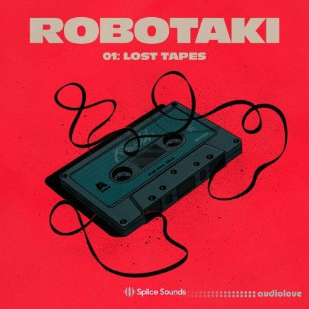Splice Sounds Robotaki 01 The Lost Tapes