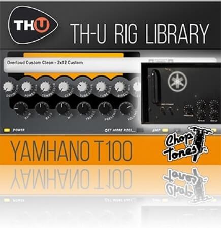 Overloud Choptones Yamhano T100 Rig Library