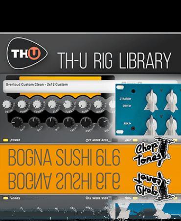 Overloud Choptones Bogna Sushi 6L6 Rig Library