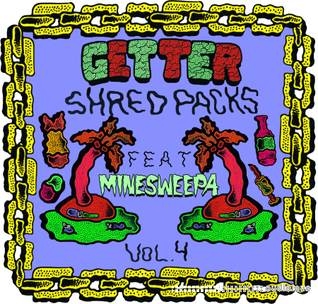 Splice Sounds Getter Shred Packs Vol.4 feat. MineSweepa