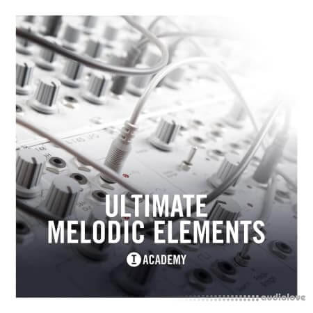 Toolroom Academy Ultimate Melodic Elements