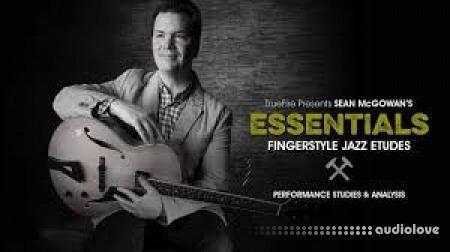 Truefire Sean McGowan Essentials Fingerstyle Jazz Etudes