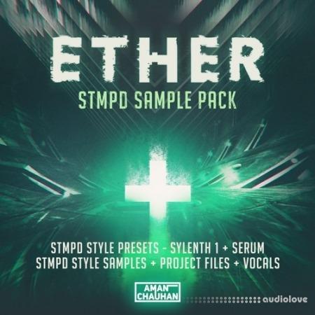 ETHER STMPD Sample Pack [Presets + Samples + Project Files + Vocals]