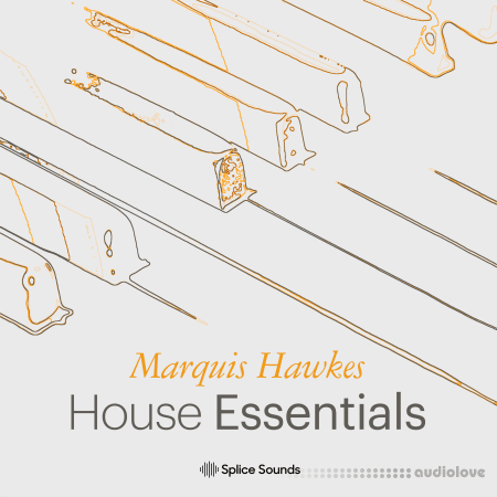 Splice Sounds Marquis Hawkes House Essentials