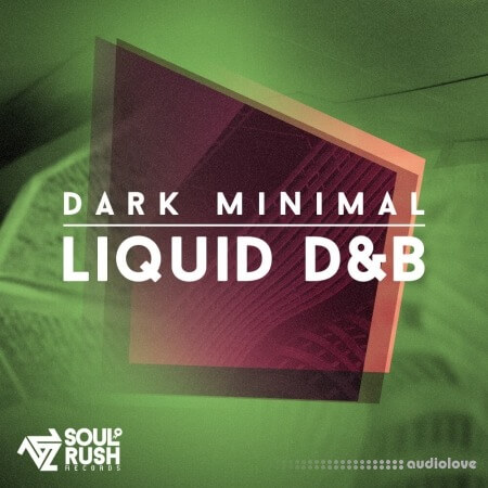 Soul Rush Records Dark Minimal Liquid DnB