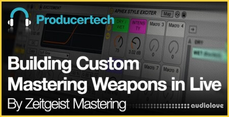 Producertech Building Custom Mastering Weapons in Live