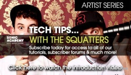Sonic Academy Artist Series Tech Tips with The Squatters Vol.1 TUTORiAL