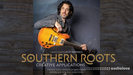 Truefire Scott Sharrard Southern Roots Creative Applications