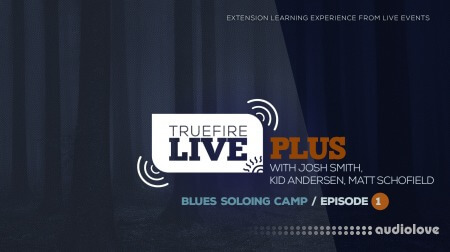 Truefire Live Blues Blues Soloing Camp Episode 01 TUTORiAL