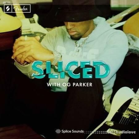 Splice Sounds Sliced with OG Parker presented by Fender