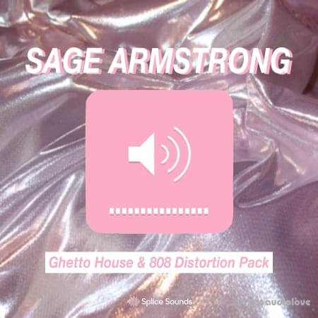 Splice Sounds Sage Armstong Ghetto House And 808 Distortion Pack