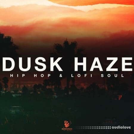 Komorebi Audio Dusk Haze Hip Hop And Lofi Soul