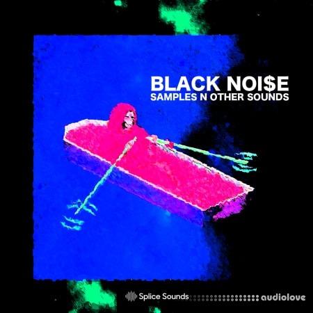 Splice Sounds BLACK NOISE SAMPLES N OTHER SOUNDS