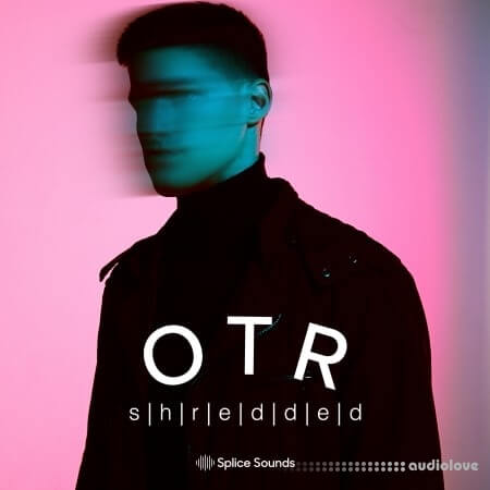 Splice Sounds OTR Shredded Sample Pack
